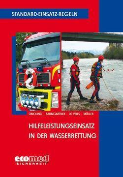 Standard-Einsatz-Regeln: Hilfeleistungseinsatz in der Wasserrettung von Baumgartner,  Andreas, Cimolino,  Ulrich, de Vries,  Holger, Müller,  Christian