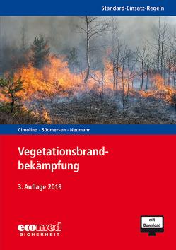 Standard-Einsatz-Regeln: Vegetationsbrandbekämpfung von Cimolino,  Ulrich, Maushake,  Detlef, Neumann,  Nicolas, Südmersen,  Jan