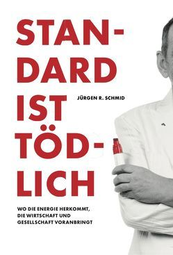 Standard ist tödlich von Schmid,  Jürgen R.
