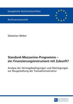 Standard-Mezzanine-Programme – ein Finanzierungsinstrument mit Zukunft? von Weber,  Sebastian