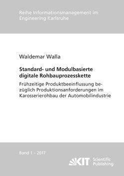 Standard- und Modulbasierte digitale Rohbauprozesskette : Frühzeitige Produktbeeinflussung bezüglich Produktionsanforderungen im Karosserierohbau der Automobilindustrie von Walla,  Waldemar