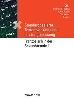Standardbasierte Testentwicklung und Leistungsmessung von Köller,  Olaf, Porsch,  Raphaela, Tesch,  Bernd