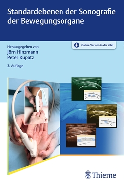 Standardebenen der Sonografie der Bewegungsorgane von Hinzmann,  Jörn, Kupatz,  Peter