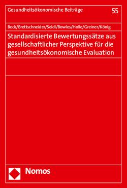 Standardisierte Bewertungssätze aus gesellschaftlicher Perspektive für die gesundheitsökonomische Evaluation von Bock,  Jens-Oliver, Bowles,  David, Brettschneider,  Christian, Greiner,  Wolfgang, Holle,  Rolf, König,  Hans-Helmut, Seidl,  Hildegard