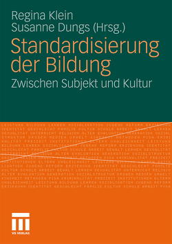 Standardisierung der Bildung von Dungs,  Susanne, Klein,  Regina