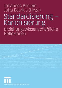 Standardisierung – Kanonisierung von Bilstein,  Johannes, Ecarius,  Jutta