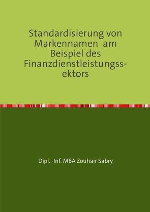 Standardisierung von Markennamen  am Beispiel des Finanzdienstleistungssektors von Sabry,  Zouhair