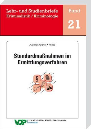 Standardmaßnahmen im Ermittlungsverfahren von Averiek-Gröner,  Detlef, Clages,  Horst, Frings,  Christoph, Gatzke,  Wolfgang
