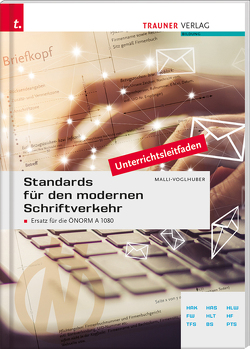 Standards für den modernen Schriftverkehr von Malli-Voglhuber,  Claudia