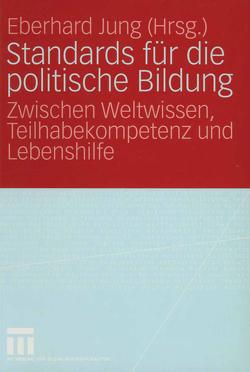 Standards für die politische Bildung von Jung,  Eberhard