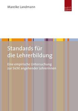 Standards für die Lehrerbildung von Landmann,  Mareike