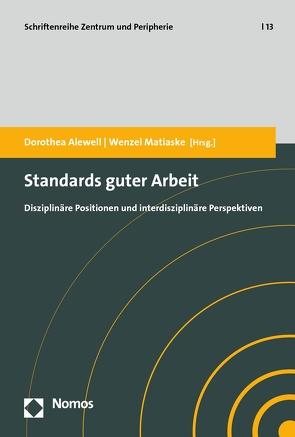 Standards guter Arbeit von Alewell,  Dorothea, Matiaske,  Wenzel