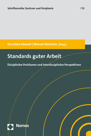 Standards guter Arbeit von Alewell,  Dorothea, Leßmann,  Ortrud, Matiaske,  Wenzel