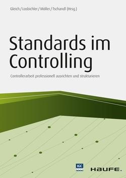 Standards im Controlling von Gleich,  Ronald, Losbichler,  Heimo, Möller,  Klaus, Tschandl,  Martin