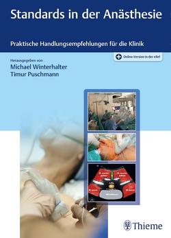 Standards in der Anästhesie von Puschmann,  Timur, Winterhalter,  Michael