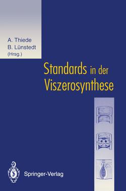 Standards in der Viszerosynthese von Lünstedt,  Bernd, Thiede,  Arnulf