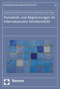 Standards und Abgrenzungen im internationalen Familienrecht von Budzikiewicz,  Christine, Heiderhoff,  Bettina, Klinkhammer,  Frank, Niethammer-Jürgens,  Kerstin