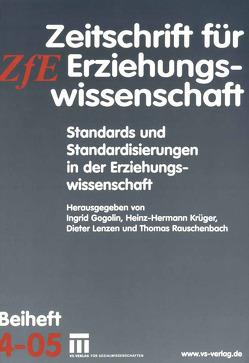 Standards und Standardisierungen in der Erziehungswissenschaft von Gogolin,  Ingrid, Krüger,  Heinz Hermann, Lenzen,  Dieter, Rauschenbach,  Thomas