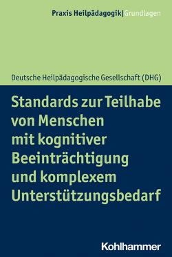 Standards zur Teilhabe von Menschen mit kognitiver Beeinträchtigung und komplexem Unterstützungsbedarf von Gesellschaft,  Deutsche Heilpädagogische, Greving,  Heinrich