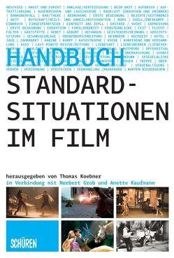 Standardsituationen im Film von Grob,  Norbert, Kaufmann,  Anette, Koebner,  Thomas