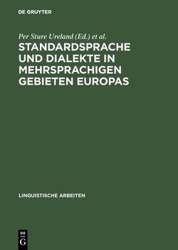 Standardsprache und Dialekte in mehrsprachigen Gebieten Europas von Ureland,  Per Sture