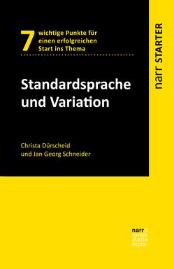 Standardsprache und Variation von Dürscheid,  Christa, Schneider,  Jan Georg