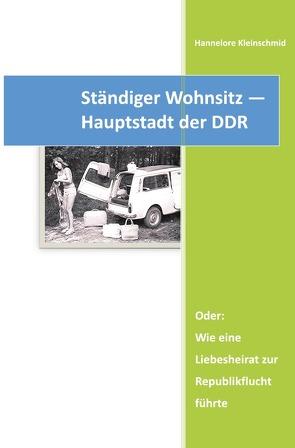 Ständiger Wohnsitz – Hauptstadt der DDR von Kleinschmid,  Hannelore