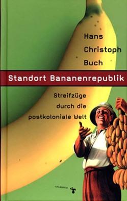 Standort Bananenrepublik von Buch,  Hans Ch