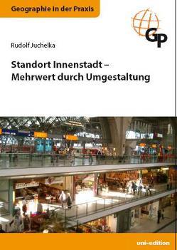 Standort Innenstadt – Mehrwert durch Umgestaltung von Juchelka,  Rudolf