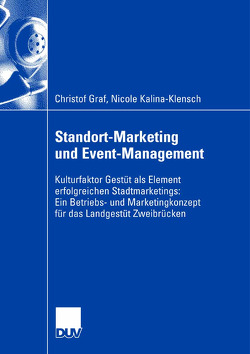 Standort-Marketing und Event-Management von Graf,  Christof, Kalina-Klensch,  Nicole