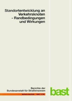 Standortentwicklung an Verkehrsknoten – Randbedingungen und Wirkungen von Beckmann,  Klaus J., Wulfhorst,  Gebhard
