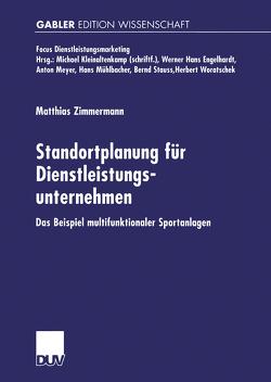 Standortplanung für Dienstleistungsunternehmen von Zimmermann,  Matthias