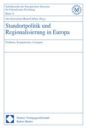 Standortpolitik und Regionalisierung in Europa von Hrbek,  Rudolf, Kretschmer,  Otto
