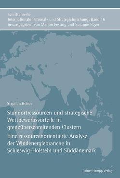 Standortressourcen und strategische Wettbewerbsvorteile in grenzüberschreitenden Clustern von Rohde,  Stephan