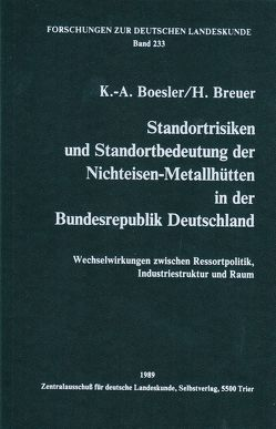Standortrisiken und Standortbedeutung der Nichteisen-Metallhütten in der Bundesrepublik Deutschland von Boesler,  Klaus A, Breuer,  Hermann