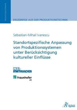 Standortspezifische Anpassung von Produktionssystemen unter Berücksichtigung kultureller Einflüsse von Ivanescu,  Sebastian-Mihail