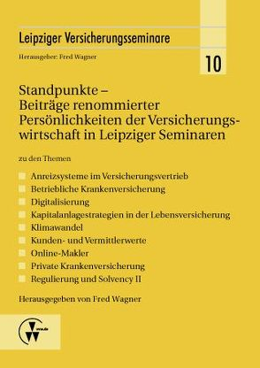 Standpunkte – Beiträge renommierter Persönlichkeiten der Versicherungswirtschaft in Leipziger Seminaren von Wagner,  Fred