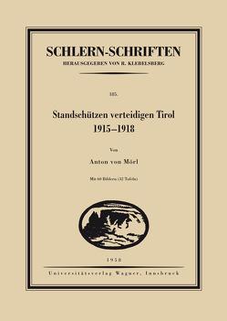 Standschützen verteidigen Tirol. 1915-1918 von von Mörl,  Anton