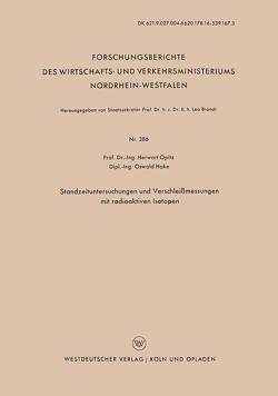 Standzeituntersuchungen und Verschleißmessungen mit radioaktiven Isotopen von Opitz,  Herwart