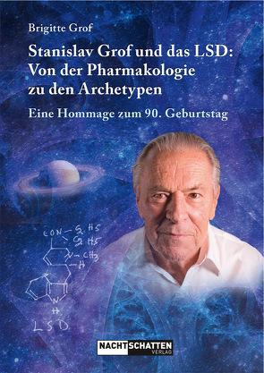 Stanislav Grof und das LSD: Von der Pharmakologie zu den Archetypen von Grof,  Brigitte