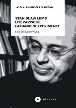 Stanisław Lems literarische Gedankenexperimente von Jacek Aleksander,  Rzeszotnik