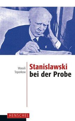 Stanislawski bei der Probe von Poppe,  Andreas, Toporkow,  Wassili
