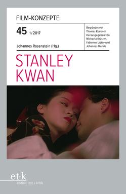 Stanley Kwan von Koebner,  Thomas, Krützen,  Michaela, Liptay,  Fabienne, Rosenstein,  Johannes, Wende,  Johannes