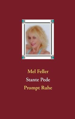 Stante Pede von Feller,  Mel