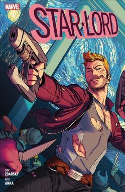 Star-Lord: ein Held auf Abwegen von Anka,  Kris, Morissette-Phan,  DJBril, Rösch,  Alexander, Zdarsky,  Chip