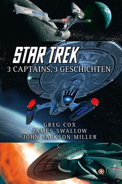 Star Trek – 3 Captains, 3 Geschichten von Cox,  Greg, Miller,  John Jackson, Swallow,  James