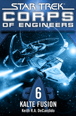 Star Trek – Corps of Engineers 06: Kalte Fusion von DeCandido,  Keith R.A., Picard,  Susanne
