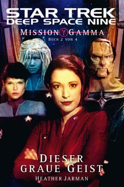 Star Trek – Deep Space Nine 8.06: Mission Gamma 2 – Dieser graue Geist von Humberg,  Christian, Jarman,  Heather