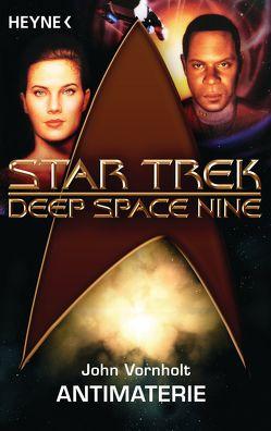 Star Trek – Deep Space Nine: Antimaterie von Anton,  Uwe, Vornholt,  John