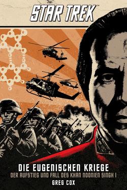 Star Trek – Die Eugenischen Kriege: Der Aufstieg und Fall des Khan Noonien Singh 1 von Cox,  Greg, Frei,  Martin, Pannen,  Stephanie